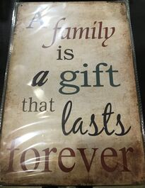4D METAL TIN SIGNS-A FAMILY IS A GIFT THAT LASTS FOREVER