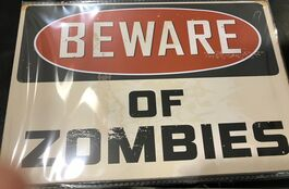 4D METAL TIN SIGNS-BEWARE OF ZOMBIES