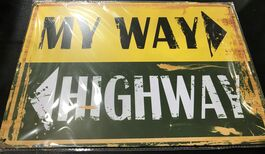 4D METAL TIN SIGNS-MY WAY HIGHWAY