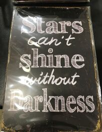4D METAL TIN SIGNS-STARS CANT SHINE WITHOUT DARKNESS